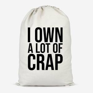 I Own A Lot Of Crap Cotton Storage Bag