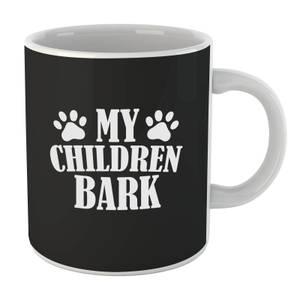 My Children Bark Mug