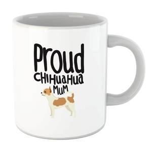 Proud Chuiahua Mum Mug