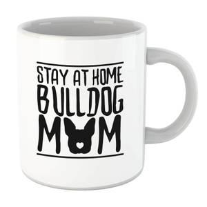 Stay At Home Bulldog Mom Mug