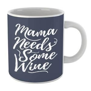 Mama Needs Some Wine Mug