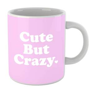 Cute But Crazy Mug