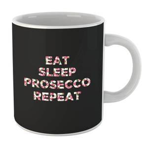 Eat Sleep Prosecco Repeat Mug