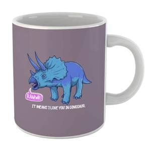 Rawr It Means I Love You In Dinosaur Mug