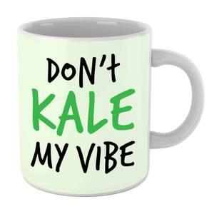 Dont Kale My Vibe Mug