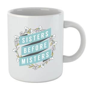 Sisters Before Misters Mug
