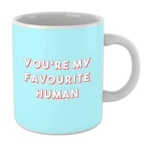 You're My Favourite Human Mug