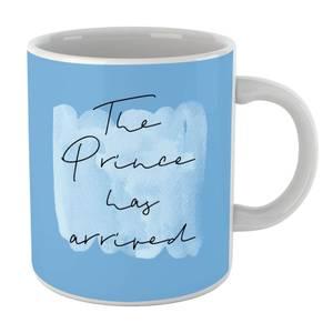 The Prince Has Arrived Mug