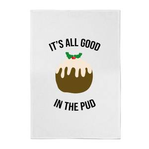 It's All Good In The Pud Cotton Tea Towel