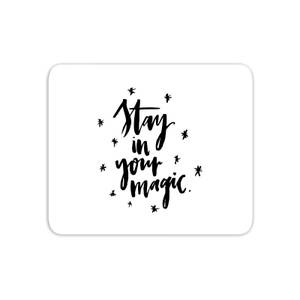 Stay In Your Magic Mouse Mat