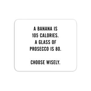 A Banana Is 105 Calories Mouse Mat