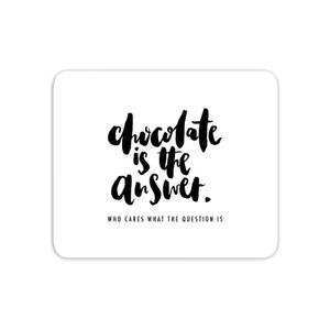 Chocolate Is The Answer Mouse Mat