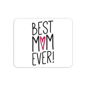 Best Mum Ever Mouse Mat