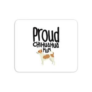 Proud Chuiahua Mum Mouse Mat
