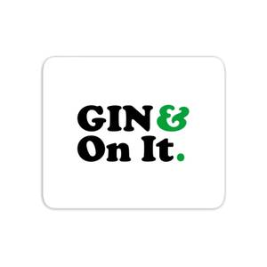 Gin & On It Mouse Mat