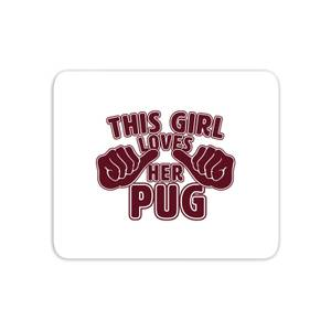 This Girl Loves Her Pug Mouse Mat