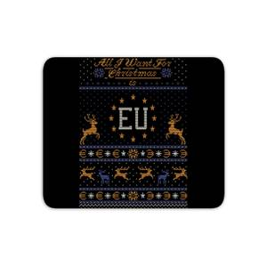 All I Want For Christmas Is EU Mouse Mat