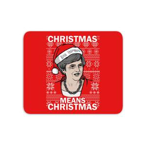 Christmas Means Christmas Mouse Mat