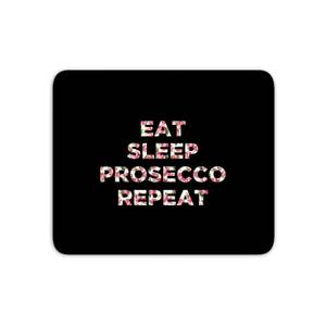 Eat Sleep Prosecco Repeat Mouse Mat