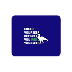 Check Yourself Before You Rex Yourself (white) Mouse Mat