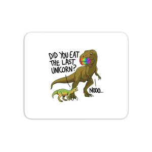 Did You Eat The Last Unicorn? Mouse Mat