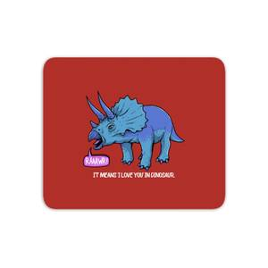 RAWR! It Means I Love You Mouse Mat