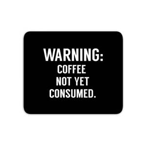 Coffee Not Yet Consumed Mouse Mat