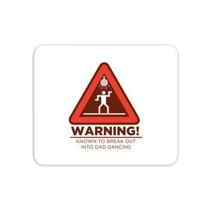 Warning Dad Dancing Mouse Mat