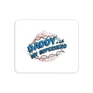 Daddy My Superhero Mouse Mat