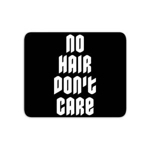 No Hair Dont Care Mouse Mat