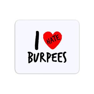I Hate Burpees Mouse Mat