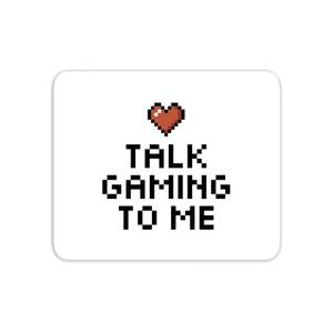 Talk Gaming To Me Mouse Mat