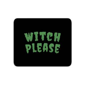 Witch Please Mouse Mat