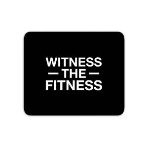 Witness The Fitness Mouse Mat