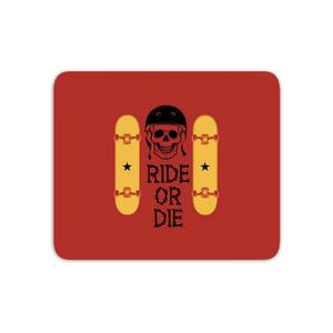 Ride Or Die Skateboard Mouse Mat