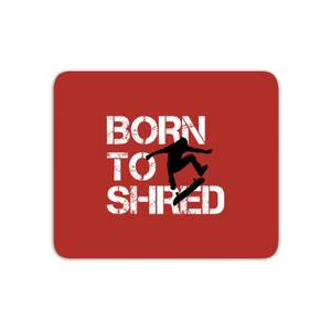 Born To Shred Mouse Mat
