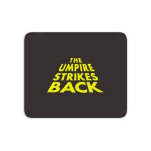 The Umpire Strikes Back Mouse Mat