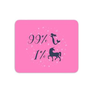 99% Mermaid 1 % Unicorn Mouse Mat