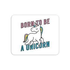 Born To Be A Unicorn Mouse Mat