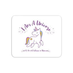 I Am A Unicorn And I Dont Believe In Humans Mouse Mat
