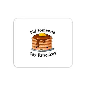 Did Someone Say Pancakes Mouse Mat