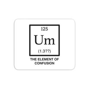 The Element Of Confusion Mouse Mat
