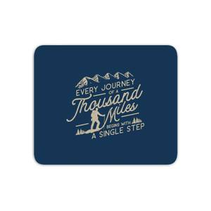 Every Journey Begins With A Single Step Mouse Mat