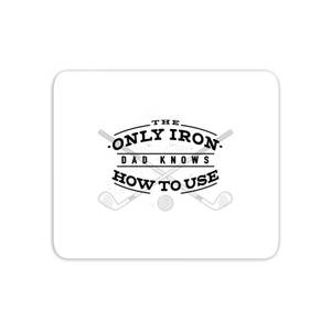 Dad's Only Iron Mouse Mat