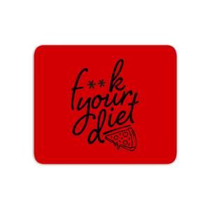 F**k Your Diet Mouse Mat