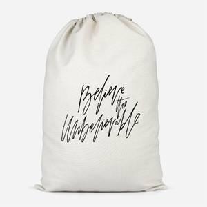 Believe The Unbelievable Cotton Storage Bag