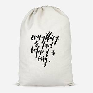 Everything Is Hard Before It Gets Easy Cotton Storage Bag