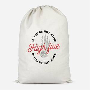 High Five If You're Not Alive Cotton Storage Bag