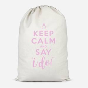 Keep Calm And Say I Do Cotton Storage Bag