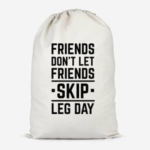 Friends Don't Let Friends Skip Leg Day Cotton Storage Bag